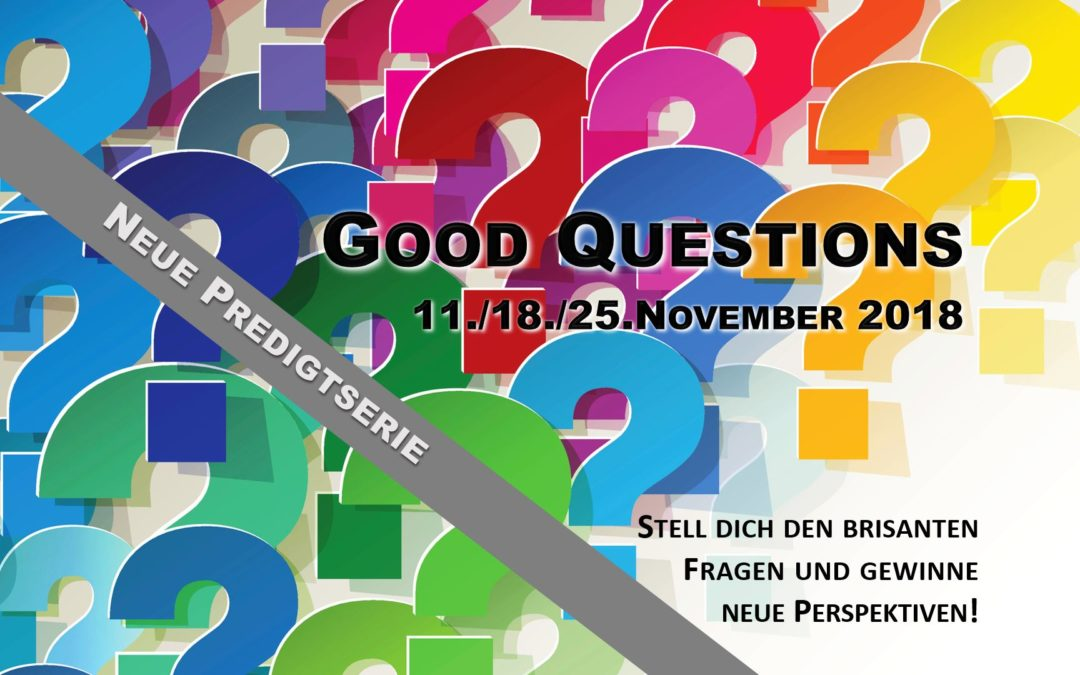 Good Questions – Neue Predigtserie im November