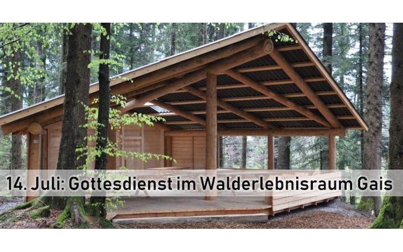Herzliche Einladung zum Freiluftgottesdienst im Walderlebnisraum Gais
